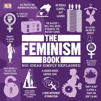 The Feminism Book: Big Ideas Simply Explained Audiobook, by