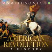 The American Revolution: A History Audiobook, by DK  Books