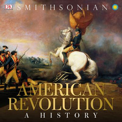 The American Revolution: A History Audiobook, by
