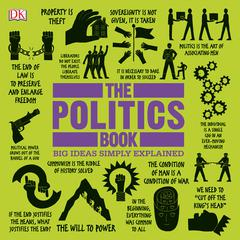 The Politics Book: Big Ideas Simply Explained Audiobook, by D K