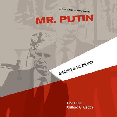 Mr. Putin: Operative in the Kremlin Audiobook, by Clifford G. Gaddy
