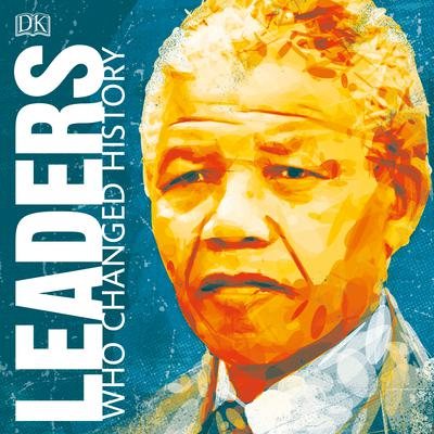 Leaders Who Changed History Audiobook, by D K