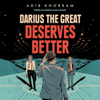 Darius the Great Deserves Better Audiobook, by Adib Khorram