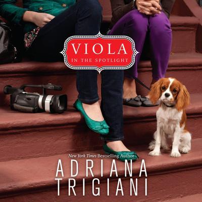 Viola in the Spotlight Audiobook, by Adriana Trigiani