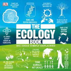 The Ecology Book: Big Ideas Simply Explained Audiobook, by DK  Books