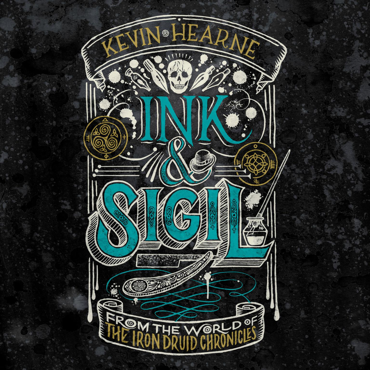 Ink & Sigil: From the world of The Iron Druid Chronicles Audiobook, by Kevin Hearne
