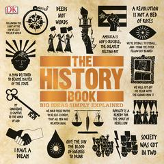 The History Book: Big Ideas Simply Explained Audiobook, by DK  Books