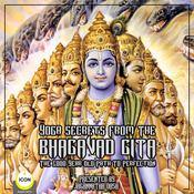 Yoga Secrets From The Bhagavad Gita - The 5000 Year Old Path To Perfection Audiobook, by unknown