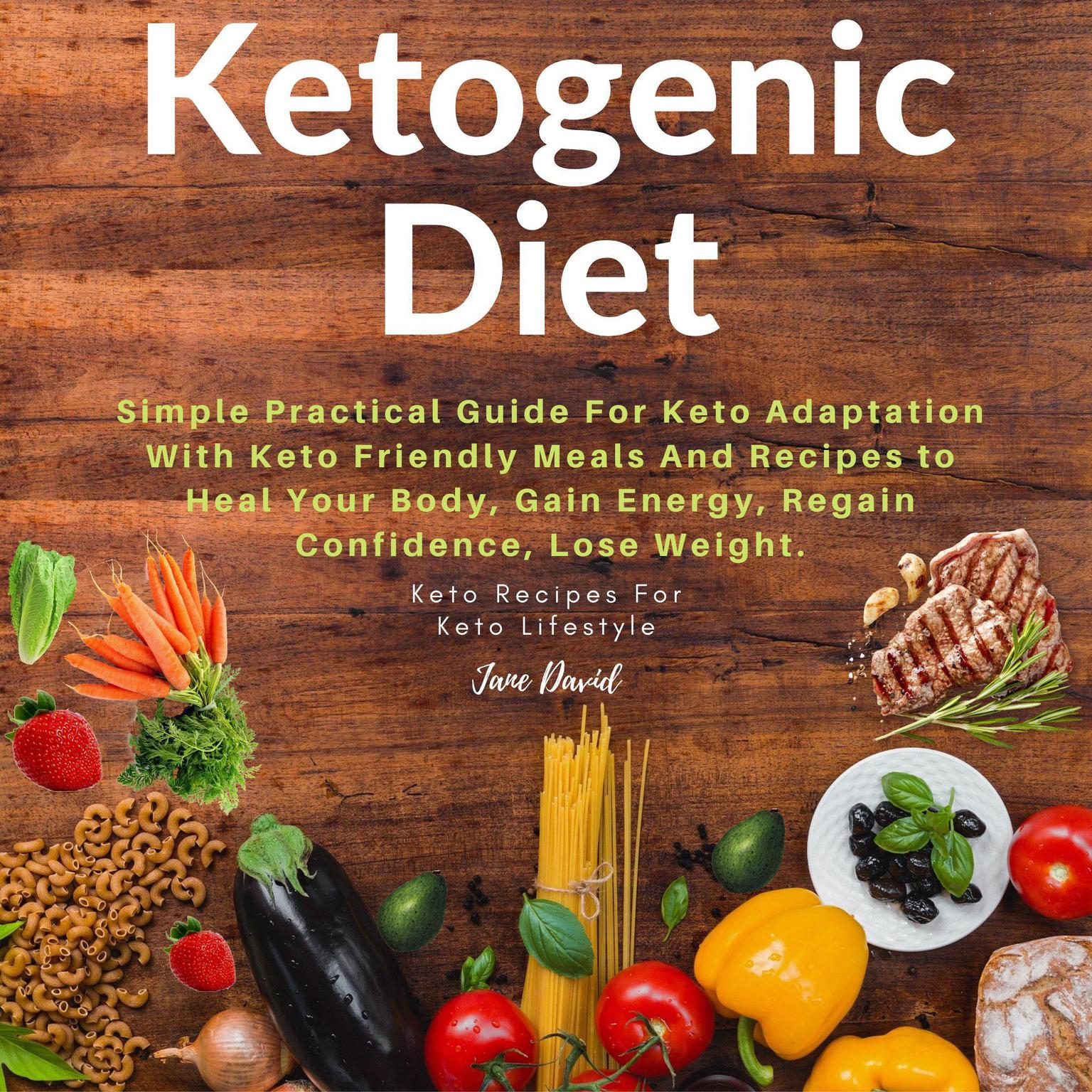 Printable Ketogenic Diet: Simple Practical Guide For Keto Adaptation with Keto Friendly Meals and Recipes to Heal Your Body, Gain Energy, Regain Confidence, Lose Fat and Build Muscles (Keto Diet Plan): Simple Practical Guide For Keto Adaptation with Keto Friendly Meals and Recipes to Heal Your Body, Gain Energy, Regain Confidence, Lose Fat and Build Muscles (Keto Diet Plan) Audiobook Cover Art