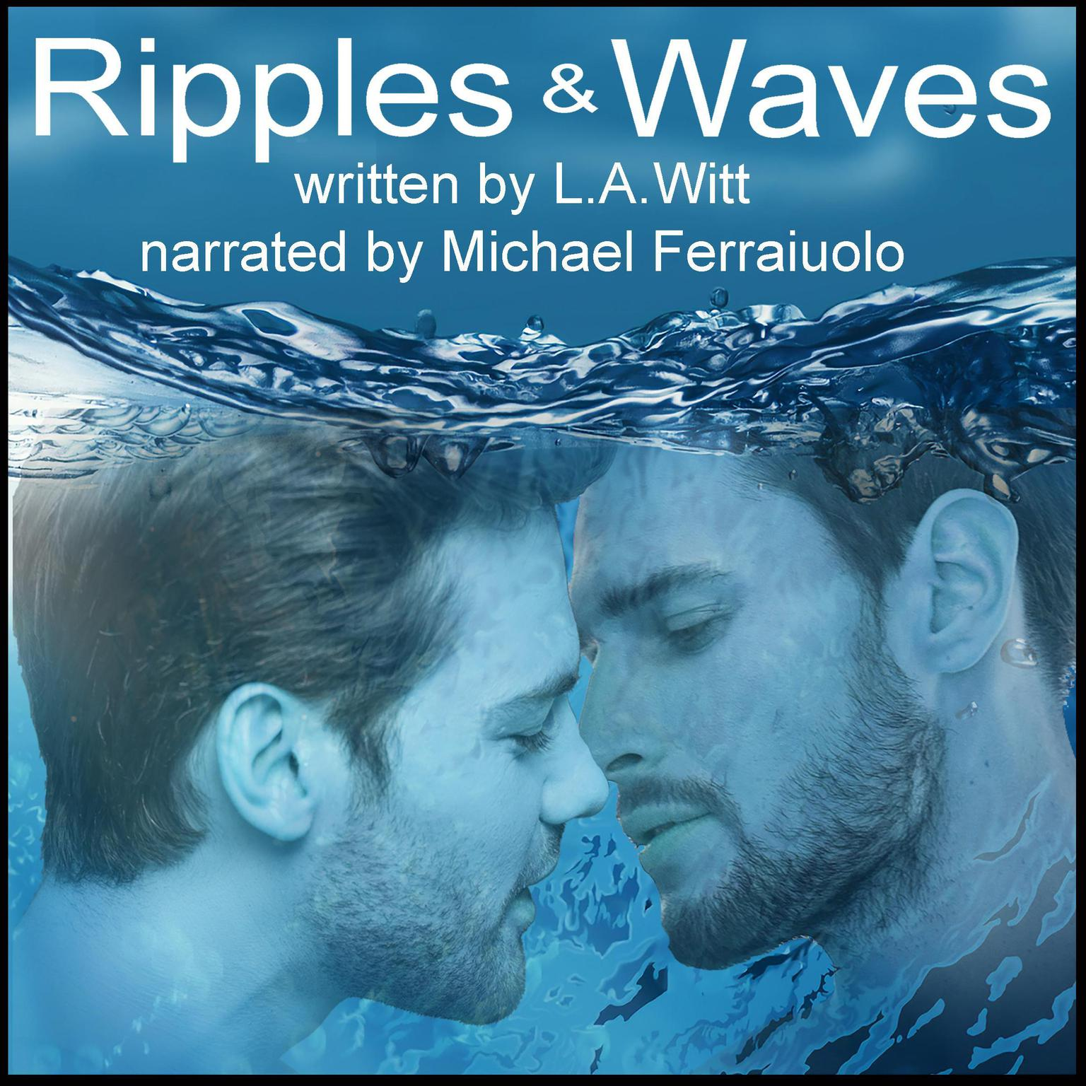 Ripples & Waves: A Queer Retelling of Hans Christian Andersen's The Little Mermaid Audiobook, by L.A. Witt
