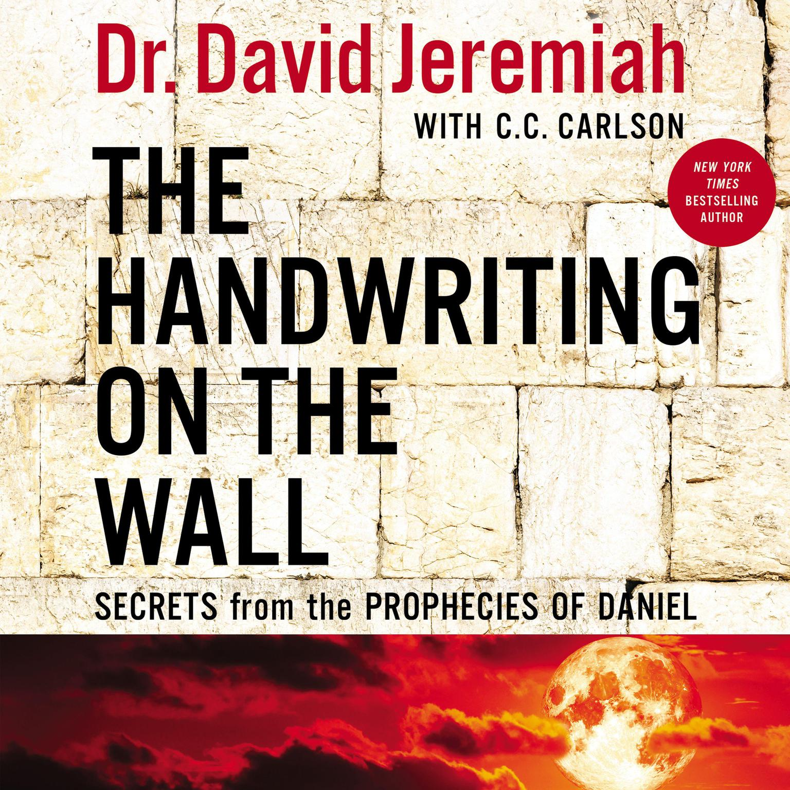 Printable The Handwriting on the Wall: Secrets from the Prophecies of Daniel Audiobook Cover Art