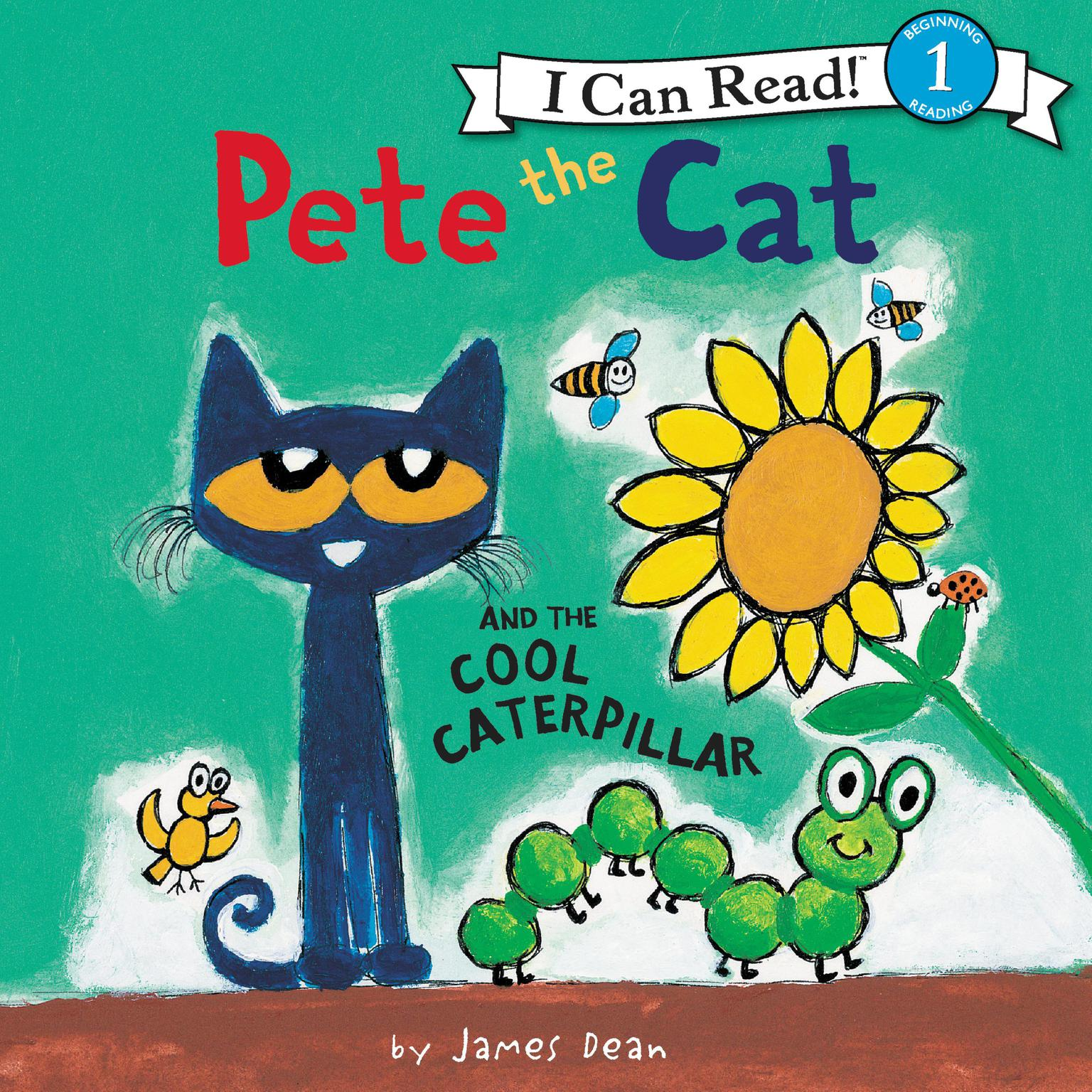Pete the Cat and the Cool Caterpillar Audiobook, by James Dean