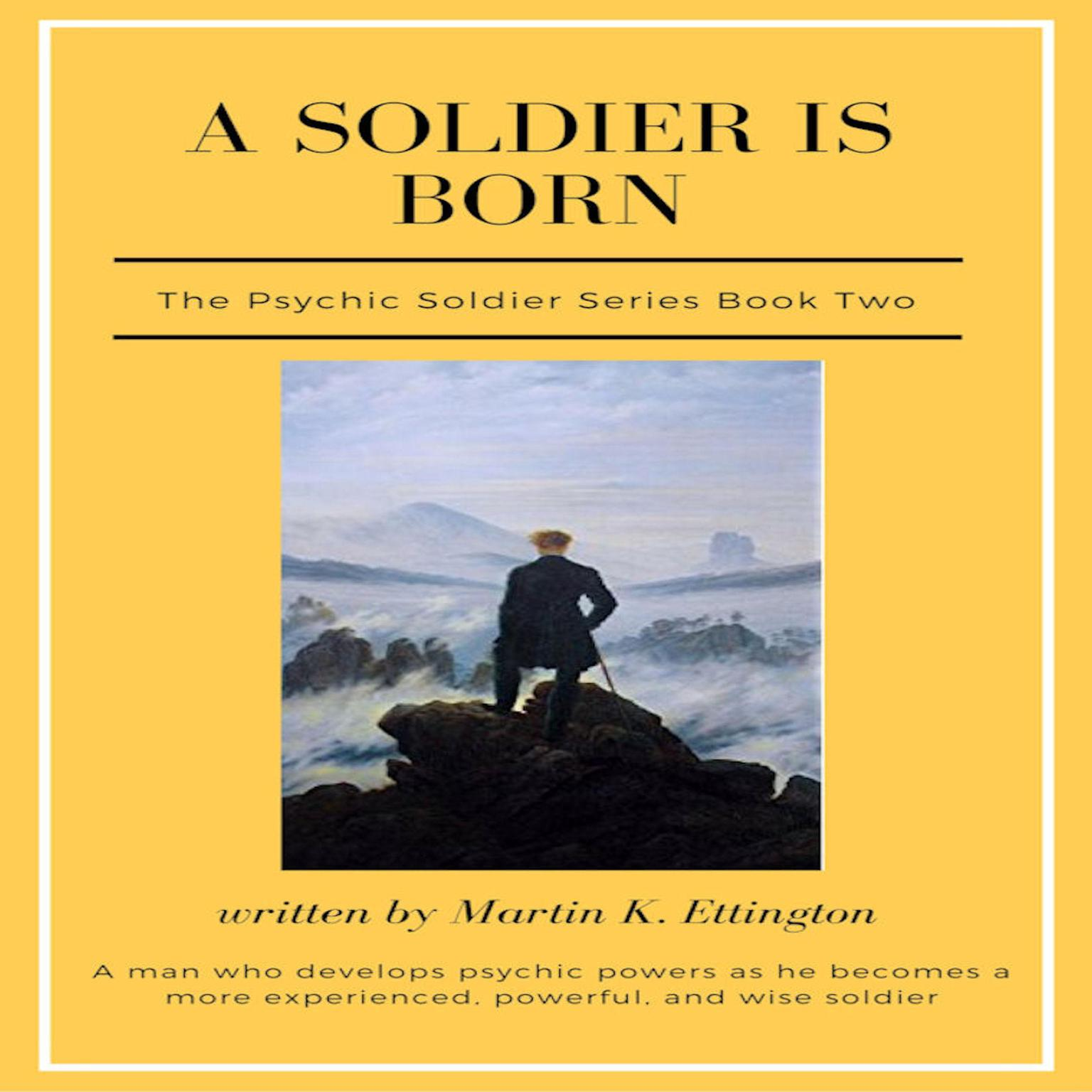 A Soldier is Born Audiobook, by Martin K. Ettington