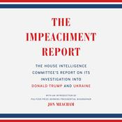 The Impeachment Report: The House Intelligence Committee's Report on Its Investigation into Donald Trump and Ukraine Audiobook, by The House Intelligence Committee