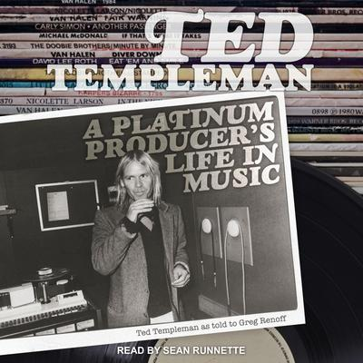 Ted Templeman: A Platinum Producer's Life in Music Audiobook, by