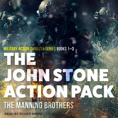 The John Stone Action Pack: Books 1-3: Military Action Thriller Series Audiobook, by Allen Manning, Brian Manning