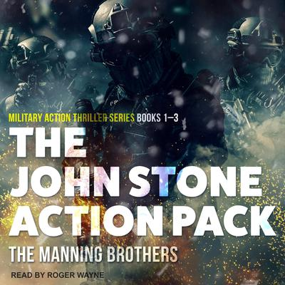 The John Stone Action Pack: Books 1-3: Military Action Thriller Series Audiobook, by Allen Manning
