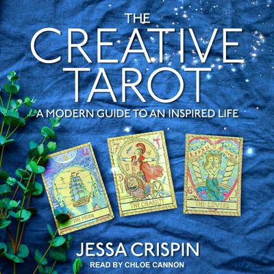 The Creative Tarot: A Modern Guide to an Inspired Life Audiobook, by Jessa Crispin