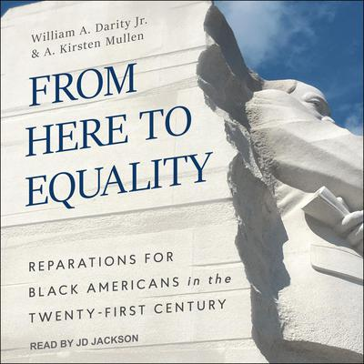 From Here to Equality: Reparations for Black Americans in the Twenty-First Century Audiobook, by William A. Darity