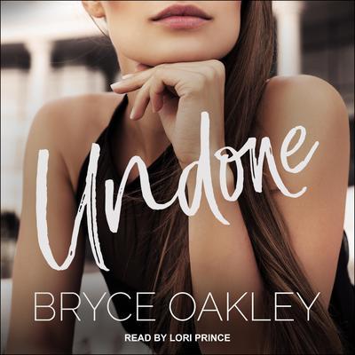 Undone Audiobook, by Bryce Oakley