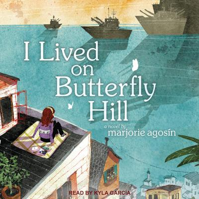 I Lived on Butterfly Hill Audiobook, by Marjorie Agosin