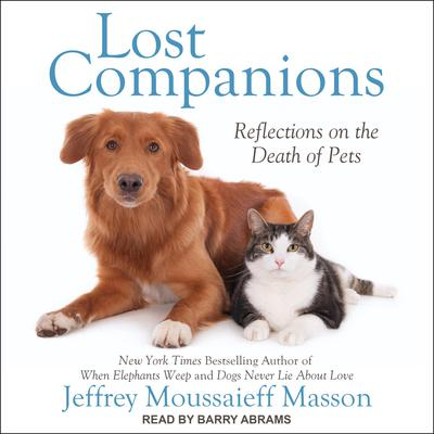 Lost Companions: Reflections on the Death of Pets Audiobook, by Jeffrey Moussaieff  Masson