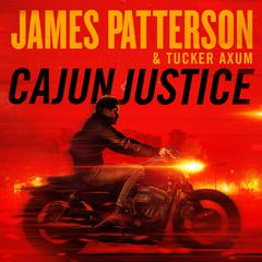 Cajun Justice Audiobook, by James Patterson, Tucker Axum