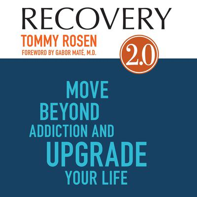 Recovery 2.0: Move Beyond Addiction and Upgrade Your Life Audiobook, by