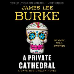 A Private Cathedral Audiobook, by James Lee Burke