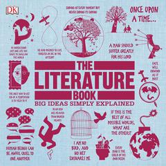 The Literature Book: Big Ideas Simply Explained Audiobook, by James Canton