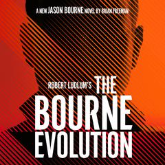 Robert Ludlums The Bourne Evolution Audiobook, by Brian Freeman