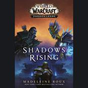 Shadows Rising (World of Warcraft: Shadowlands) Audiobook, by Madeleine Roux