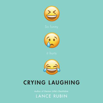 Crying Laughing Audiobook, by Lance Rubin