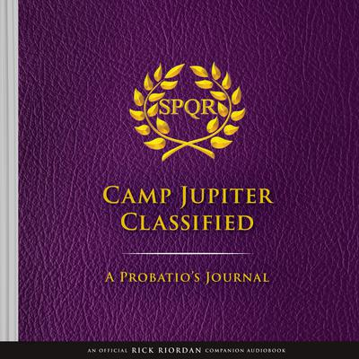 The Trials of Apollo Camp Jupiter Classified (An Official Rick Riordan Companion Book): A Probatios Journal Audiobook, by
