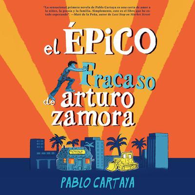 El épico fracaso de Arturo Zamora Audiobook, by Pablo Cartaya