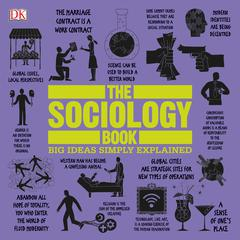 The Sociology Book: Big Ideas Simply Explained Audiobook, by Mitchell Hobbs, Sarah Tomley