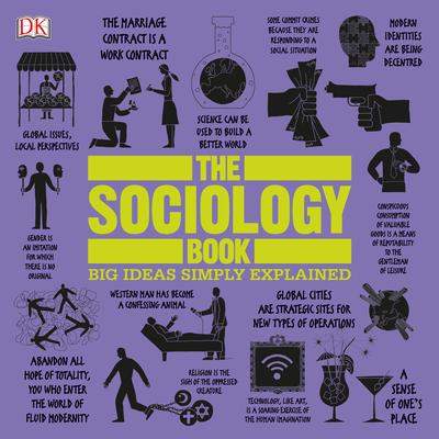 The Sociology Book: Big Ideas Simply Explained Audiobook, by