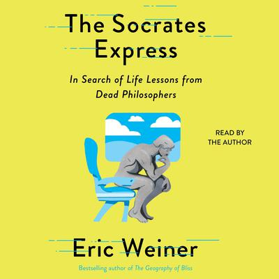 The Socrates Express: In Search of Life Lessons from Dead Philosophers Audiobook, by