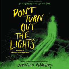 Don't Turn Out the Lights: A Tribute to Alvin Schwartzs Scary Stories to Tell in the Dark Audiobook, by Amy Lukavics, Barry Lyga, Brendan Reichs, Brenna Yovanoff, Christopher Golden, Courtney Alameda, D. J. MacHale, et al., Jonathan Maberry, Josh Malerman, Kami Garcia, Madeleine Roux, Margaret Stohl, Michael Northrop, Micol Ostow, others, R. L. Stine, Sherrilyn Kenyon, Tananarive Due, Tonya Hurley