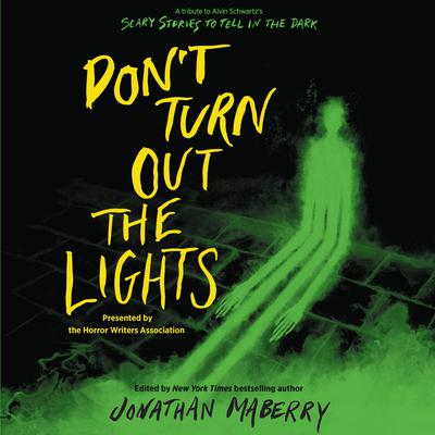 Don't Turn Out the Lights: A Tribute to Alvin Schwartz's Scary Stories to Tell in the Dark Audiobook, by