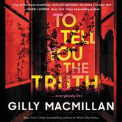 To Tell You the Truth: A Novel Audiobook, by Gilly Macmillan