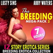 The Breeding Mega-Pack 2 : 12 Story Erotica Series (Breeding Erotica Collection) Audiobook, by Lusty Sins