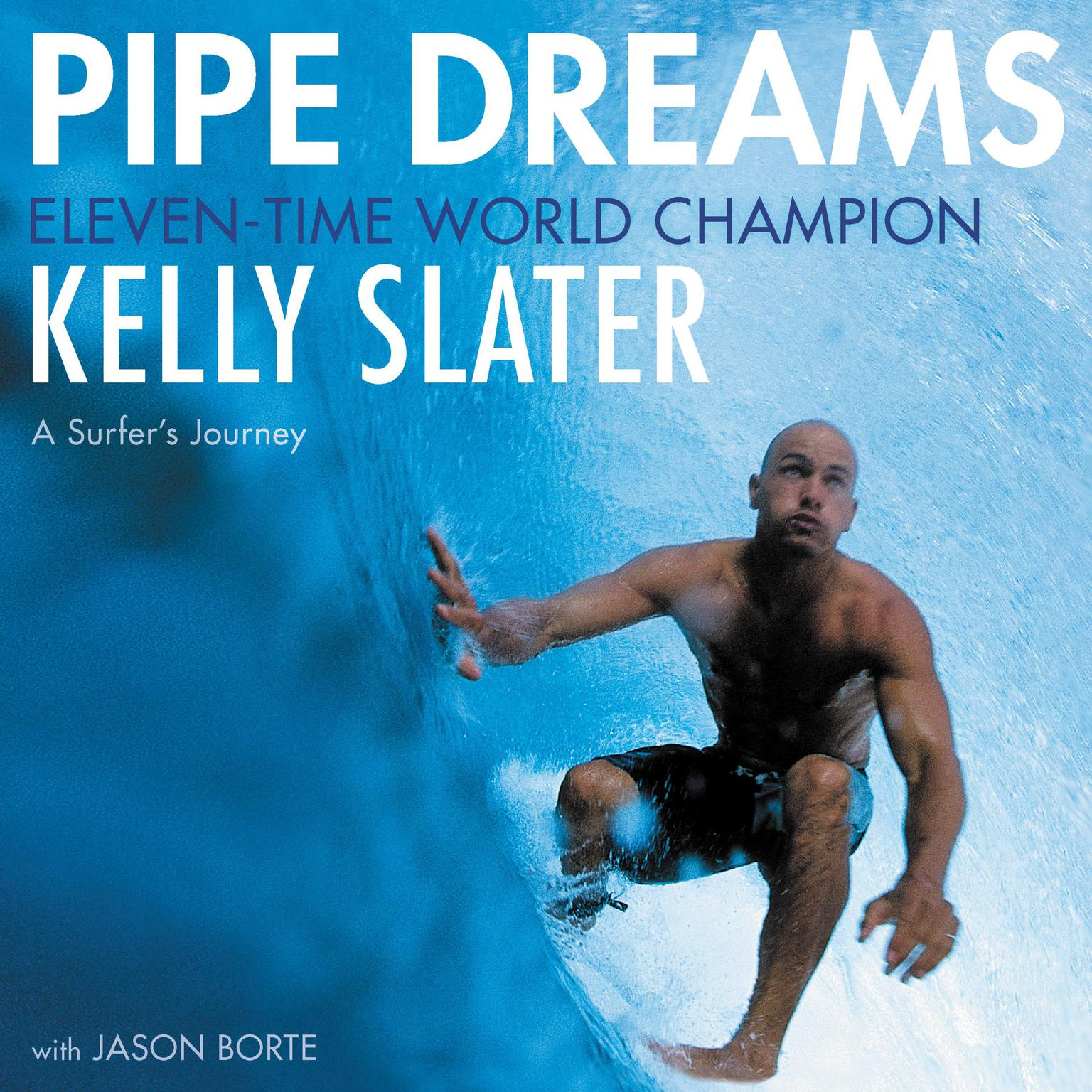 Pipe Dreams: A Surfers Journey Audiobook, by Kelly Slater
