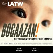 BOGAAZAN!: The Child on the Battleship Yamato Audiobook, by Robert Solomon, Akira Hayasaka, Ichiko Flynn