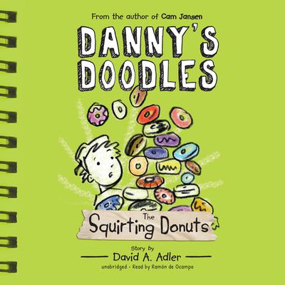 Danny's Doodles: The Squirting Donuts Audiobook, by David A. Adler