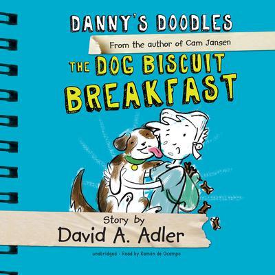Danny's Doodles: The Dog Biscuit Breakfast Audiobook, by David A. Adler