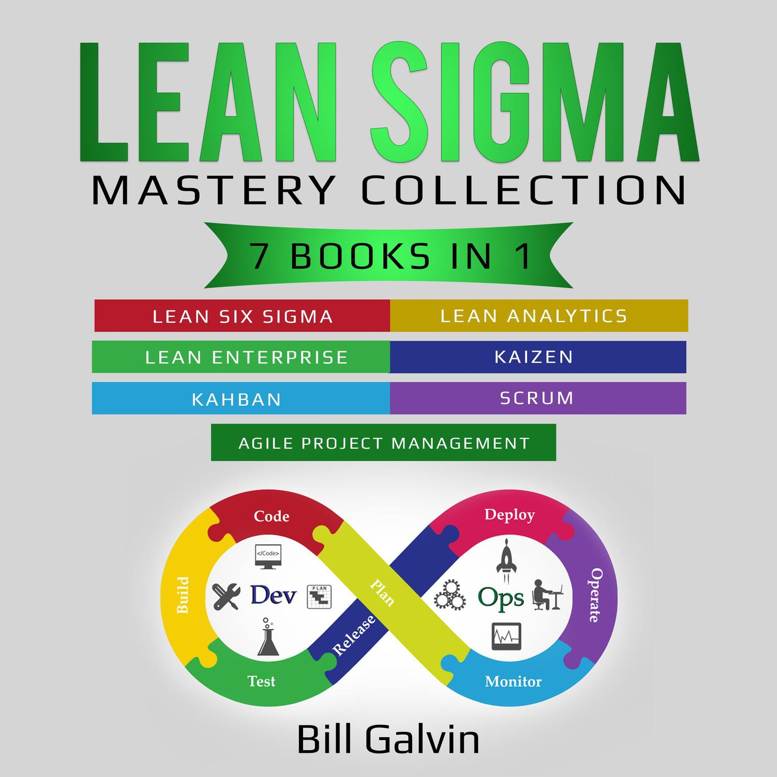 Printable Lean Sigma Mastery Collection: 7 Books in 1: Lean Six Sigma, Lean Analytics, Lean Enterprise, Agile Project Management, KAIZEN, KAHBAN, SCRUM Audiobook Cover Art