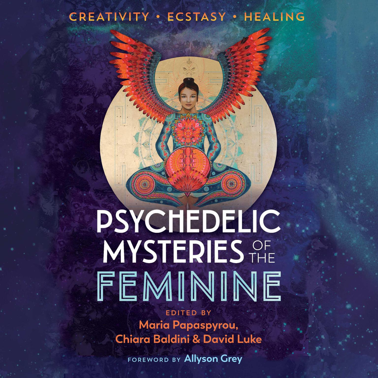 Printable Psychedelic Mysteries of the Feminine: Creativity, Ecstasy, and Healing Audiobook Cover Art