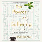 The Power Of Suffering Audiobook, by David Roland
