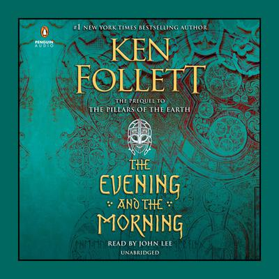 The Evening and the Morning Audiobook, by Ken Follett